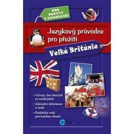 Jazykový průvodce pro přežití Velká Británie: Pro pobyty v zahraničí