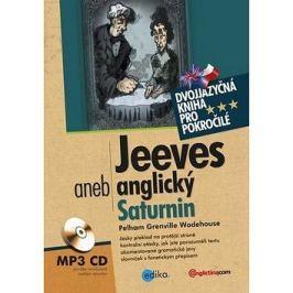 Jeeves aneb anglický Saturnin: dvojjazyčná kniha pro pokročilé + MP3 CD