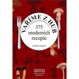 Vaříme z hub: 375 moderních receptů