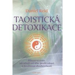 Taoistická detoxikace: Přirozená cesta, jak očistit své tělo, posílit zdraví a dosáhnout dlouhověkos