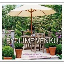 Bydlíme venku: Oblíbená zákoutí na zahradě a na terase