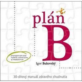 Plán B: 30-dňový manuál zdravého chudnutia