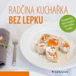 Radčina kuchařka bez lepku: Se spoustou rad a receptů i bez mléka a vajec