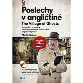 Poslechy v angličtině The Village of Ghosts: Dramaticky ztvárněný detektivní příběh, osahuje CD MP3