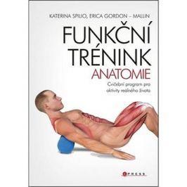 Funkční trénink Anatomie: Cvičební program pro aktivity reálného života