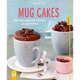 Mug cakes: Zákusky pečené v hrnku za pár minut