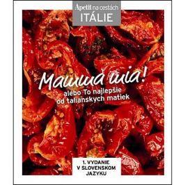 Mamma mia! alebo To najlepšie od talianskych matiek