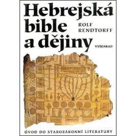 Hebrejská bible a dějiny: Úvod do starozákonní literatury