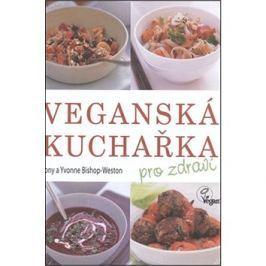 Veganská kuchařka: pro zdraví