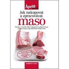 Jak nakupovat a zpracovávat maso: rozšířené vydání