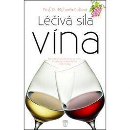 Léčivá síla vína: Blahodárně působí na cévy a srdce, povzbuzuje metabolismus, chrání buňky Tématické kuchařky