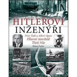 Hitlerovi inženýři: Fritz Todt a Albert Speer. Hlavní stavitelé Třetí říše