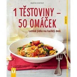 1 těstoviny – 50 omáček: Lehké jídlo na každý den