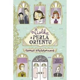 Violka a perla orientu: Violet and the pearl of the orient