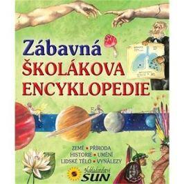 Zábavná školákova encyklopedie: Země, příroda, historie, umění, lidské tělo, vynálezy