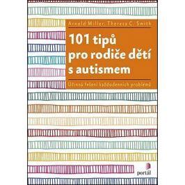 101 tipů pro rodiče dětí s autismem: Účinná řešení každodenních problémů
