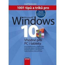 1001 tipů a triků pro Microsoft Windows 10: Vhodné pro PC i tablety