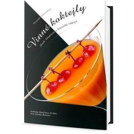 Vinné koktejly: Nové, kreativní a klasické nápoje