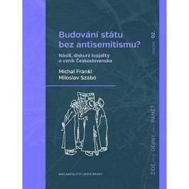 Budování státu bez antisemitismu?: Násilí, diskurz loajality a vznik Československa