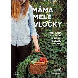 Máma mele vločky: Recepty bez lepku a masa pro celou rodinu