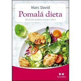 Pomalá dieta: Jak jíst pro potěšení, energii a zdraví