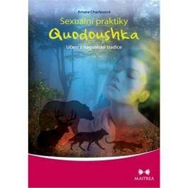 Sexuální praktiky Quodoushka: Učení z nagualské tradice