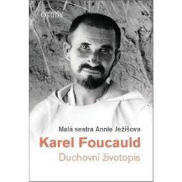 Karel Foucauld: Duchovní životopis