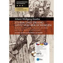 Sturm und Drang Bouře a vzdor: Götz von Berlichingen Drama rytíře Götze z Berlichingenu