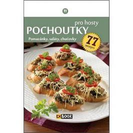 Pochoutky pro hosty: Pomazánky, saláty, chuťovky, 77 receptů