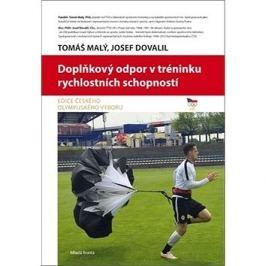 Doplňkový odpor v tréninku rychlostních schopností: Edice Českého olympijského výboru