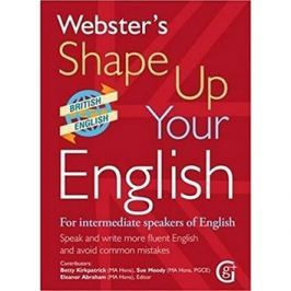 Webster's Shape Up Your English: For Intermediate Speakers of English, Speak and Write More Fluent E