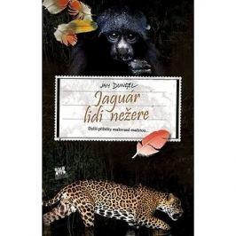 Jaguár lidi nežere: Další příběhy malované mačetou...