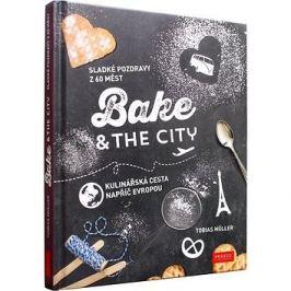 Bake & the City: Sladké pozdravy s 60 měst Kulinářská cesta napříč Evropou
