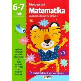 Moje první Matematika 6-7 let: Zábavné a kreativní úkoly a aktivity