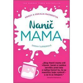 Nanič mama: Krásy a úskalia materstva