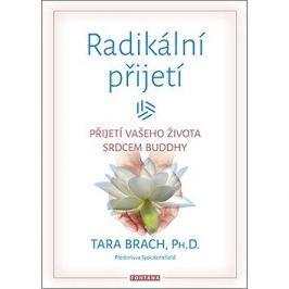 Radikální přijetí: Přijetí vašeho života srdcem Buddhy