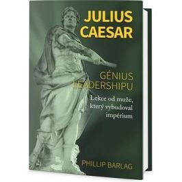 Julius Caesar: Génius leadershipu