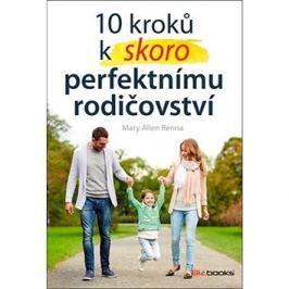 10 kroků k skoro perfektnímu rodičovství