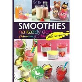 Smoothies na každý deň pre mamy a deti: 365 receptov