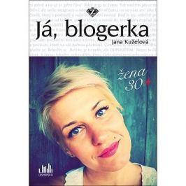 Já, blogerka: Žena 30+