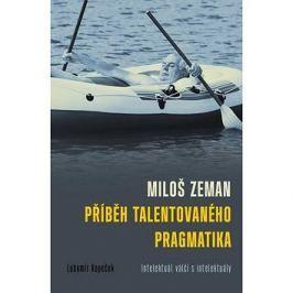 Miloš Zeman Příběh talentovaného pragmatika: Intelektuál válčí s intelektuály