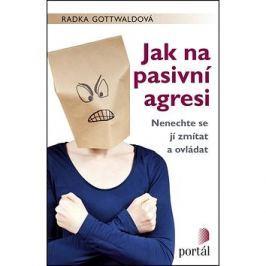 Jak na pasivní agresi: Nenechte se jí zmítat a ovládat