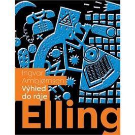 Elling Výhled do ráje: Úvodní díl tetralogie o citlivém podivínovi Ellingovi