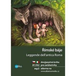 Římské báje Leggende dell'antica Roma: Dvojjazyčná kniha pro začátečníky