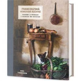 Francouzská venkovská kuchyně: Pokrmy a příhody z vesnic na vinicích