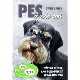 Pes a jeho reč: Všetko o tom, ako porozumieť správaniu psa