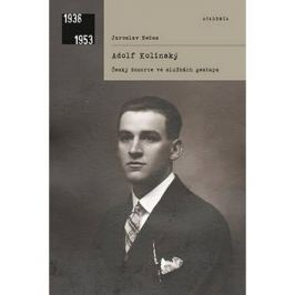 Adolf Kolínský: Český dozorce ve službách gestapa