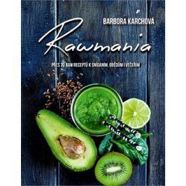 Rawmania: Přes 70 receptů k snísani, obědům i večeřím