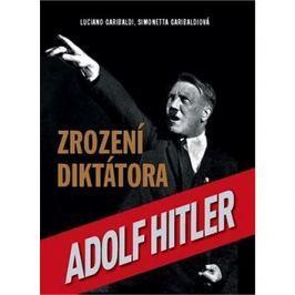 Adolf Hitler Zrození diktátora