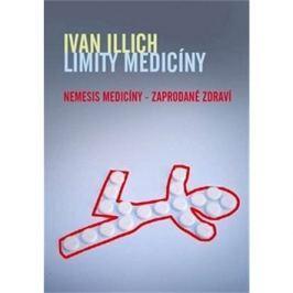 Limity medicíny: Nemesis medicíny – zaprodané zdraví